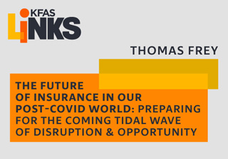 The Future of Insurance in Our Post-COVID World: Preparing for the Coming Tidal Wave of Disruption & Opportunity